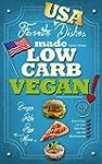 LOW-CARB VEGAN: Favorite Dishes Made...