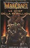 echange, troc Christie Golden - Warcraft, tome 2 : Le Chef de la rebellion