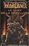 Warcraft : Le Chef de la rebellion par Golden