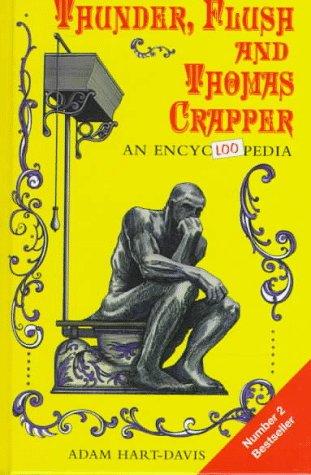 Thunder, Flush and Thomas Crapper: An Encyclopedia, Adam Hart-Davis