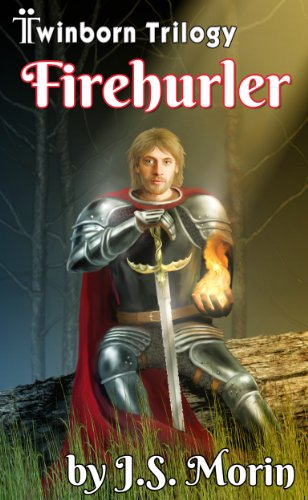 Sci-Fi/Fantasy Alert! J.S. Morin's Epic Firehurler (Twinborn Trilogy) – Unanimous Rave Reviews & Under A $1.00!