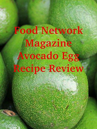 Review: Food Network Magazine Avocado Egg Recipe Review