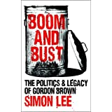 Boom and Bust: The Politics and Legacy of Gordon Brownby Simon Lee