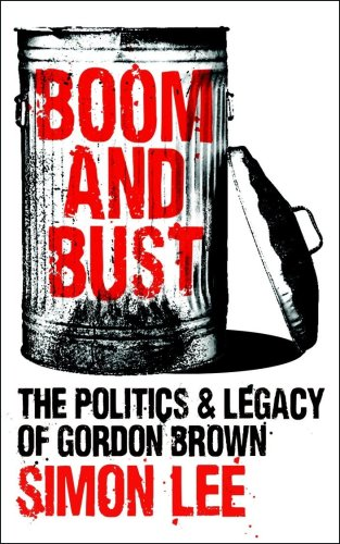 Boom and Bust: The Politics and Legacy of Gordon Brown