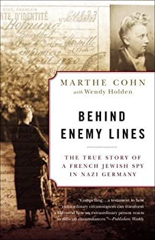 behind enemy lines: the true story of a french jewish spy in nazi germany - marthe cohn and wendy holden