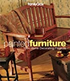 Family Circle Painted Furniture: 100+ Home Decorating Projects (Family Circle Easy...) (1931543305) by Malcolm, Trisha