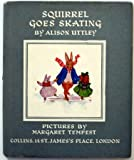 Squirrel Goes Skating (0001941011) by Uttley, Alison