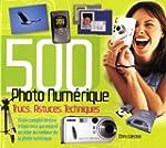 500 Trucs, Astuces, Techniques Photo...