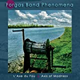 L'Axe du Fou: Axis of Madness by Forgas Band Phenomena (2009) Audio CD