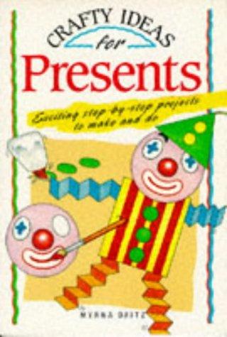 Crafty Ideas for Presents, MYRNA DAITZ, GILLIAN CHAPMAN