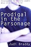 Prodigal in the Parsonage: Encouragement for Ministry Leaders Whose Child Rejects Faith