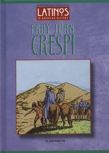 Fray Juan Crespi (Latinos in American History) PDF