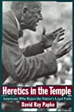 Heretics in the Temple: Americans Who Reject the Nations Legal Faith (Critical America (New York University Hardcover))