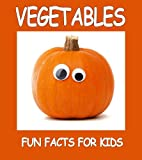 Vegetables for Kids: Fun Learning About Veggies and Their Benefits