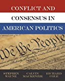Conflict and Consensus in American Politics (0534249922) by Wayne, Stephen J.