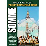 """Major and Mrs Holt's Pocket Battlefield Guide to the Somme 1918: """"The Big Push"""": 1 July-17 November 1916; The Kaiser's Offensive: 21 March-25 April 1918; American/Canadian/French Sectors 1918by Tonie Holt"""