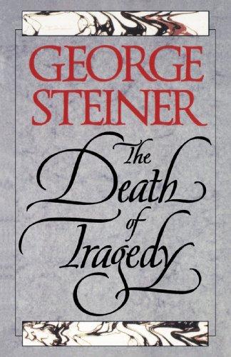 The Death of Tragedy, George Steiner
