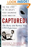 Captured! The Betty and Barney Hill UFO Experience: The True Story of the World's First Documented Alien Abduction