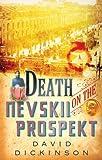 Death on the Nevskii Prospekt (Lord Francis Powerscourt Murder Mysteries) (0786718978) by Dickinson, David