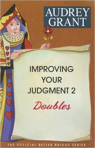 Improving Your Judgment 2: Doubles (Official Better Bridge)