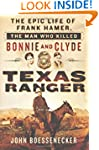 Texas Ranger: The Epic Life of Frank...