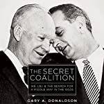 The Secret Coalition: Ike, LBJ, and the Search for a Middle Way in the 1950s | Gary A. Donaldson