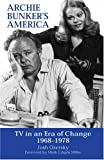 Archie Bunker's America: TV in an Era of Change 1968-1978