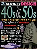 40s and 50s: War and Postwar Years (20th Century Design)