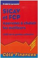 SICAV et FCP Apprenez à choisir les meilleurs : L'ABC de la gestion collective