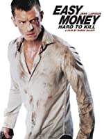 Easy Money: Hard to Kill (Watch Now While It's in Theaters)