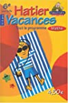 Hatier vacances : Maths, de la 6e ver...