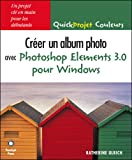 Photo du livre Creer un album photo avec photoshop elements 3.0 pour windows