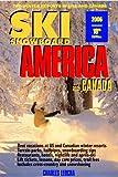 Ski Snowboard America & Canada 2006: Top Winter Resorts In Usa And Canada  (Ski Snowboard America & Canada: Top Winter Resorts in USA & Canada)