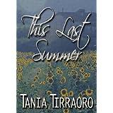 This Last Summerby Tania Tirraoro