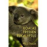 """Koalas fressen Eukalyptus: Lesbischer Liebesromanvon """"Nele Tabler"""""""