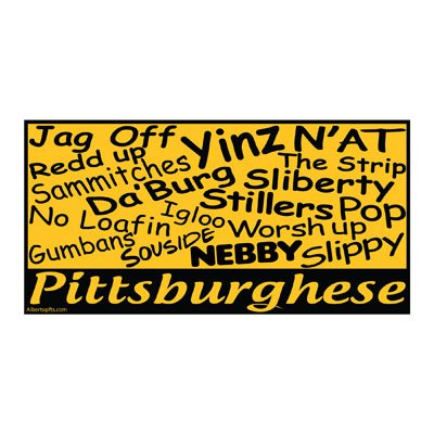 Pittsburghese Yard Sign (12 X 24) from SteelerMania