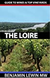 Wines of The Loire (Guides to Wines and Top Vineyards Book 7)