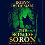 Son of Soron: Stoneblood Saga, Book 1 | Robyn Wideman