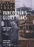 img - for Vancouver's Glory Years: Public Transit 1890 - 1915 by Heather Conn (2003-10-01) book / textbook / text book