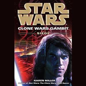 Star Wars: Clone Wars Gambit: Siege | [Karen Miller]