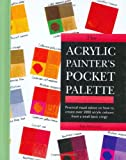 The Acrylic Painter's Pocket Palette (1844482367) by Sidaway, Ian