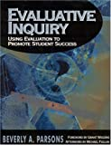 img - for Evaluative Inquiry: Using Evaluation to Promote Student Success book / textbook / text book