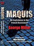 George Millar Maquis: An Englishman in the French Resistance