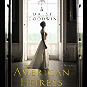 The American Heiress: A Novel | [Daisy Goodwin]
