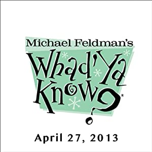 Whad'Ya Know?, Ben Sidran and Lyle Anderson, April 27, 2013 Radio/TV Program