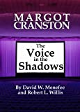 img - for MARGOT CRANSTON The Voice in the Shadows book / textbook / text book
