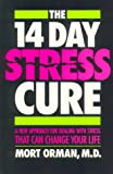 The 14 Day Stress Cure: A New Approach for Dealing With Stress That Can Change Your Life