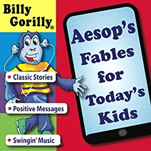 Aesop's Fables for Todays Kids: Billy Gorilly | [John Maellaro, Charles Hardman]