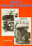 A. W. Brotchie Fife's Trams and Buses