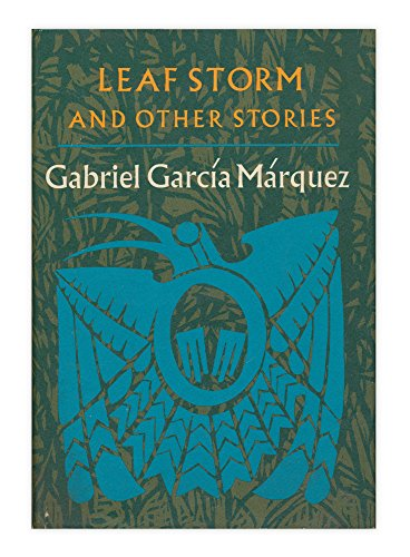 Leaf Storm and Other Stories, by Gabriel García Márquez